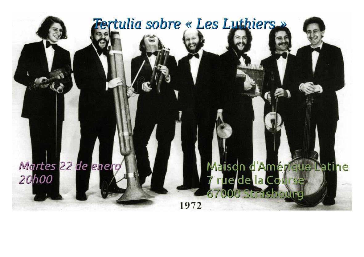Mardi 29 – 20 à 22hrs – Tertulia sobre «Les Luthiers»
