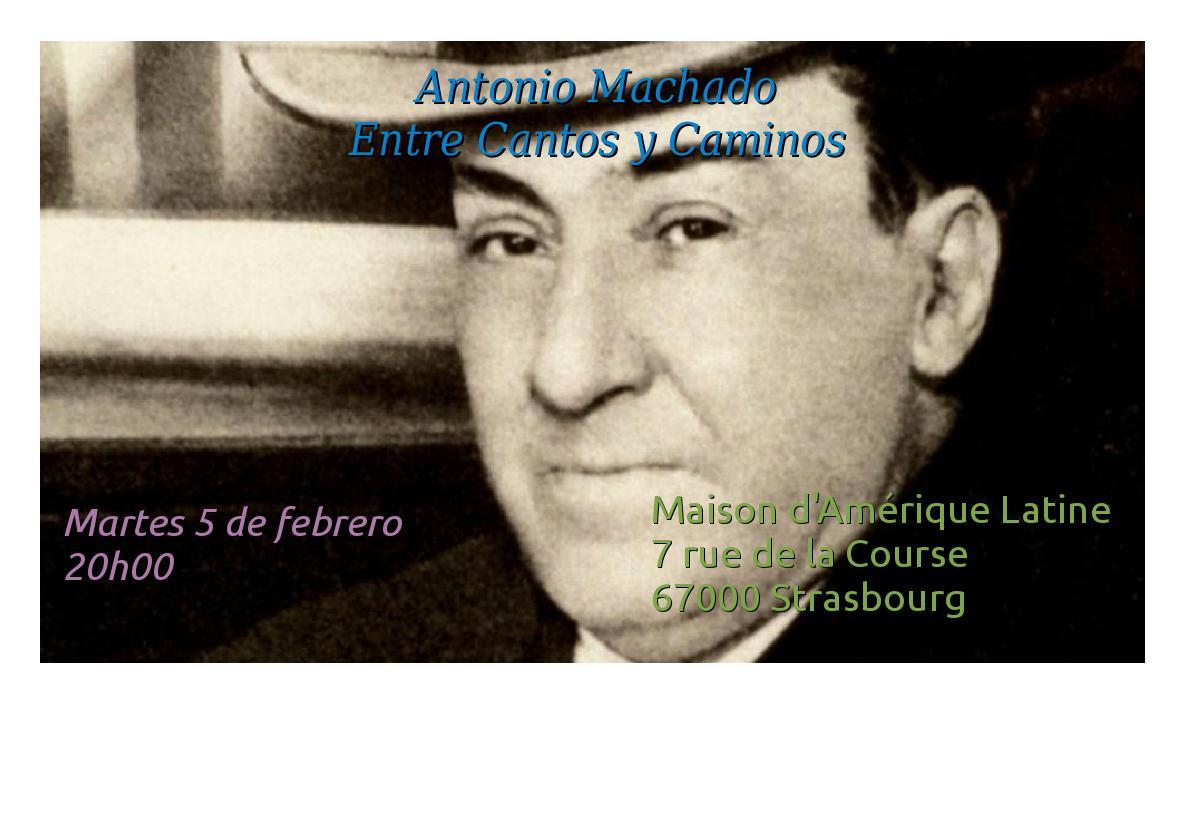 Mardi 5 – 20:00 à 22:00 hrs – Antonio Machado, entre cantos y caminos