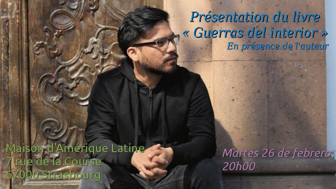 Mardi 26 –  20:00 à 22:00 hrs – Présentation du livre «Guerras del interior»