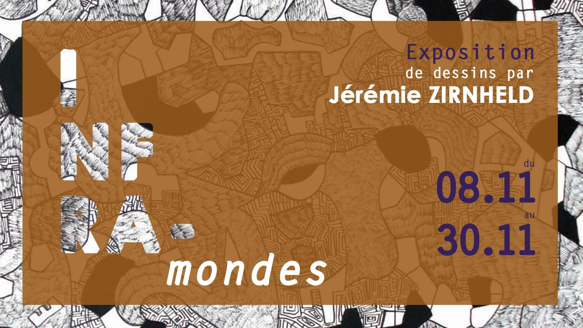Jundi 8 – 18:30h à 21:00h- Vernissage exposition «Inframondes»