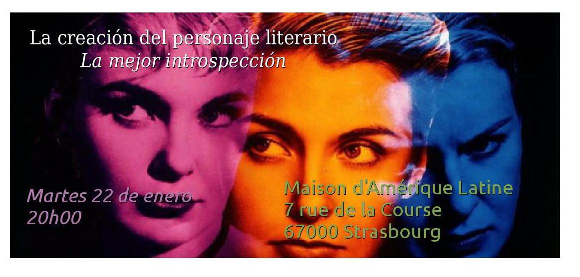 Mardi 22 – 20 hrs à 22 hrs – La creación del personaje literario, la mejor introspección