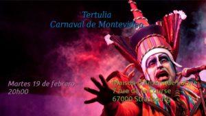 Mardi 19 – 20 à 22 hrs – Tertulia / Carnaval de Montevideo