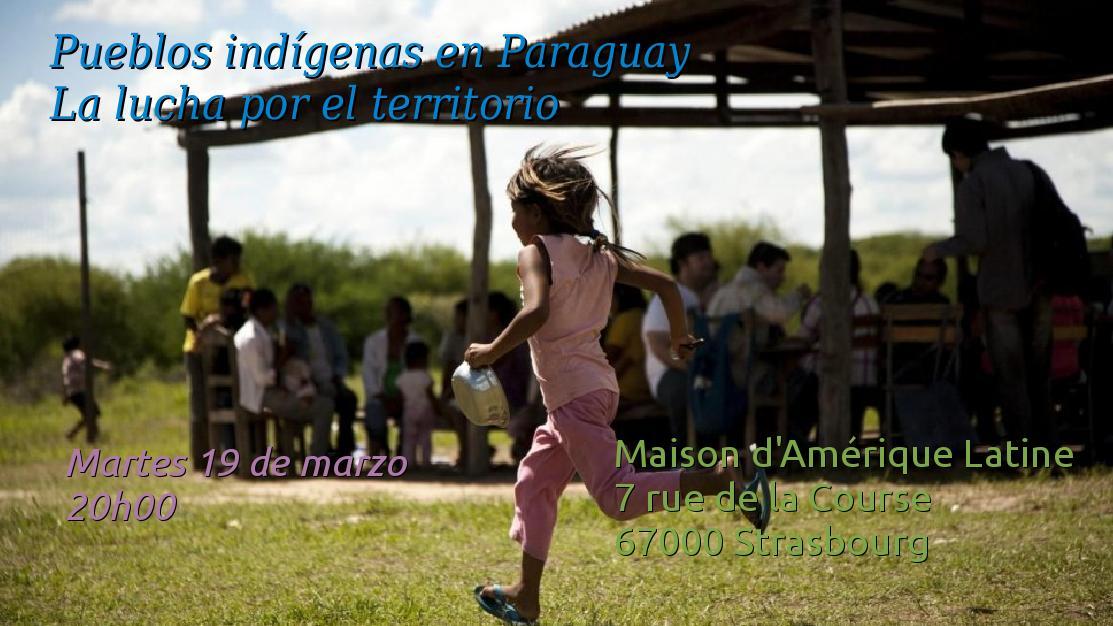 Mardi 19 –  20:00 à 22:00 hrs – Resistencia de pueblos indígenas en Paraguay (en espagnol)